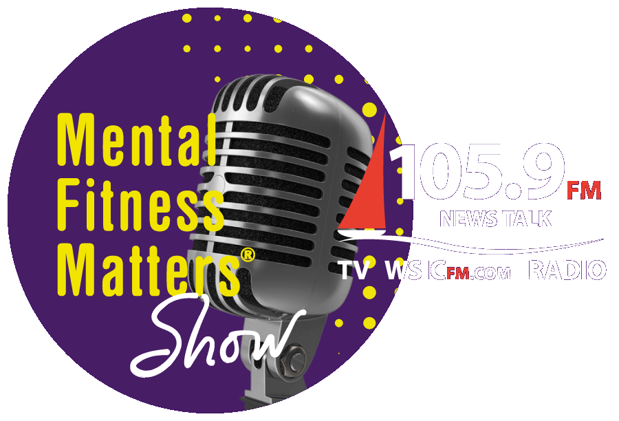 Mental Fitness Matters Show