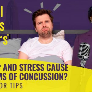 No Sleep and Stress Cause Symptoms of Concussion?