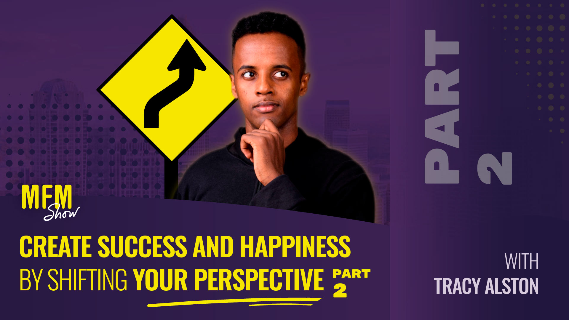 Create Success and Happiness by Shifting Your Perspective (PART 2)_MFM_